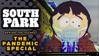 "Making of ""The Pandemic Special"" - SOUTH PARK"
