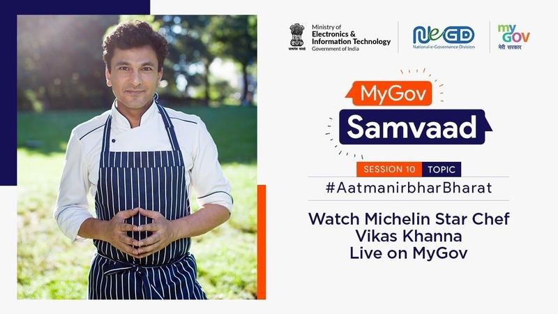 Michelin Star Chef Vikas Khanna MyGovSamvaad Session 10 AatmaNirbharBharat