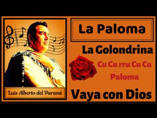 Luis Alberto del Paraná y Los Paraguayos # 2 La Paloma, Vaya con Dios, La Golondrina