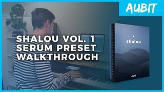 Shalou Vol. 1 | Serum Presets Walkthrough