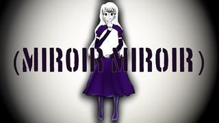 【VOCALOID Original】(Miroir Miroir)【MAYU】