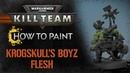 How to Paint Kill Team – Krogskulls Boyz Flesh