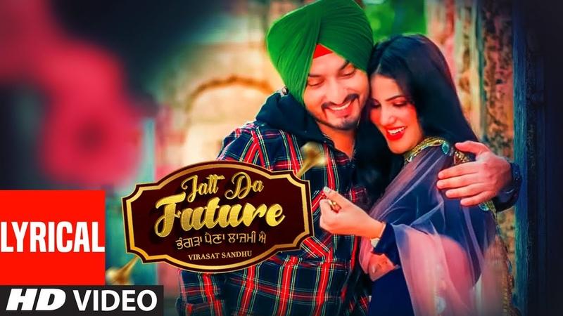 Jatt Da future Full Lyrical Video Virasat Sandhu Artist Gill Latest Punjabi Song 2020