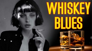 WHISKEY BLUES MUSIC | RELAXING BLUES MUSIC | Best Music To Relax,  Focus When Working & Studying