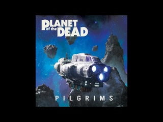Planet of the Dead - Pilgrims (Full Album 2021)