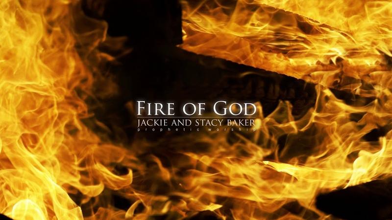 Fire of God Jackie Stacy Baker Prophetic Worship © 2019 Jackie Baker