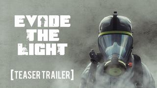 Evade The Light - Survival Sci-Fi Teaser Trailer