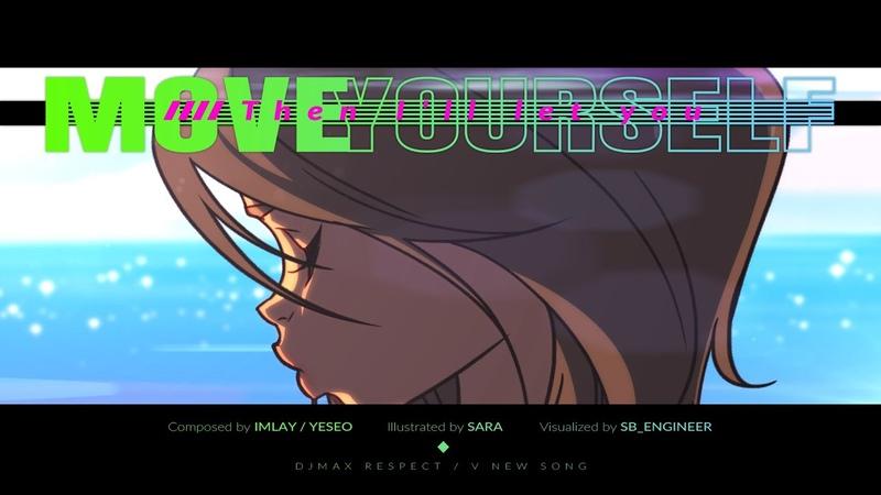 Move Yourself Full M V DJMAX RESPECT V EXTENSION