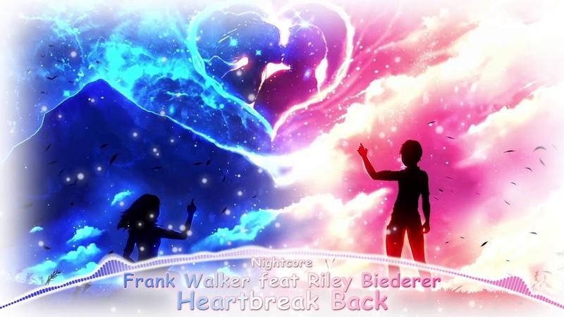 Nightcore - Heartbreak Back (Frank Walker feat Riley Biederer)