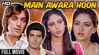 Main Awara Hoon Hindi Movie | Sanjay Dutt, Jaya Prada, Rati Agnihotri, Raj Babbar | Hindi Movies