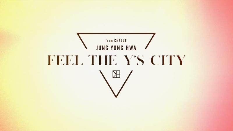 ジョン・ヨンファ from CNBLUE Japan 3rd Album「FEEL THE Y'S CITY」初回限定盤DVD収録 MVメイキング全集ダイジェスト映像