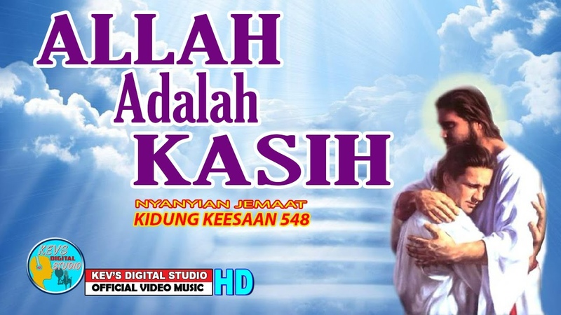 KIDUNG KEESAAN 548 ALLAH ADALAH KASIH KEVS DIGITAL STUDIO OFFICIAL VIDEO MUSIC