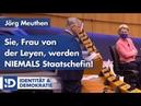 Von der Leyen wird NIEMALS Staatschefin! | Jörg Meuthen