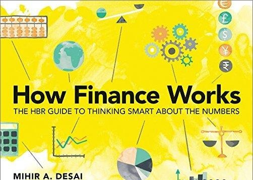 How Finance Works The HBR Guide to Thinking Smart About the Numbers