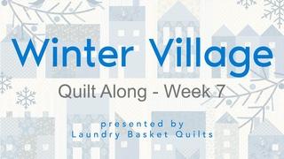 "Quilting Window - ""Winter Village Quilt Along"" Block 7"