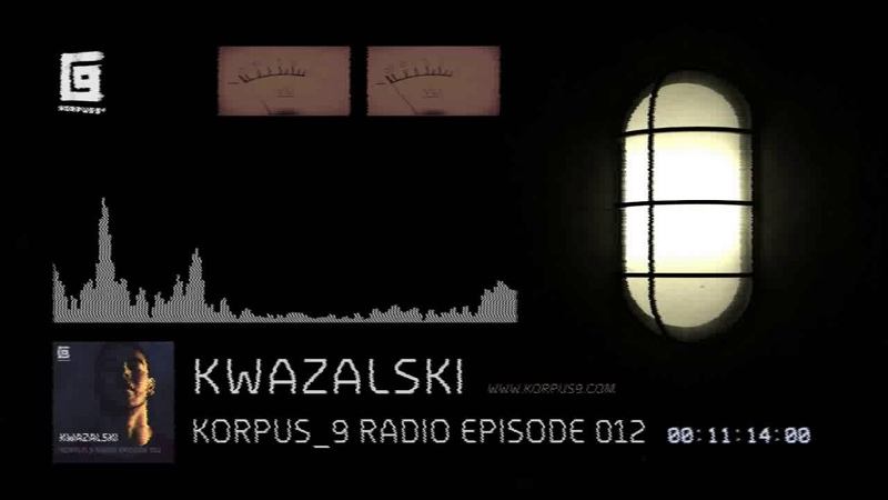 Korpus 9 Radio Episode 012 Kwazalski
