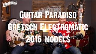 Guitar Paradiso - Gretsch Electromatic 2016 models