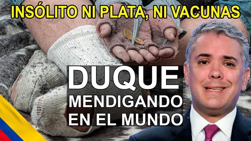 No hay contrato con Pfizer Duque pide ayuda internacional no hay plata pide rebaja a precio Vacunas
