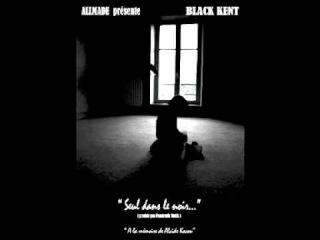 BLACK KENT - SEUL DANS LE NOIR (PRODUIT PAR PANDEMIK MUZIK)