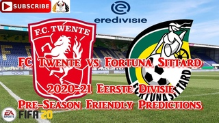 FC Twente vs Fortuna Sittard   2020-21 Eerste Divisie Preseason Friendly   Predictions FIFA 20