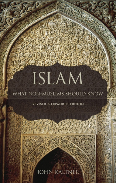 Islam What Non-Muslims Should Know by John Kaltner