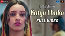 Katyu Chuko Full Video Laila Majnu Avinash Tiwary Tripti Dimri Mohammad Muneem