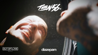 ten56. - Diazepam (Official Music Video)
