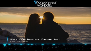 Mark & Lukas vs. Houce - When We're Together (Original Mix) [Music Video] [PHW]