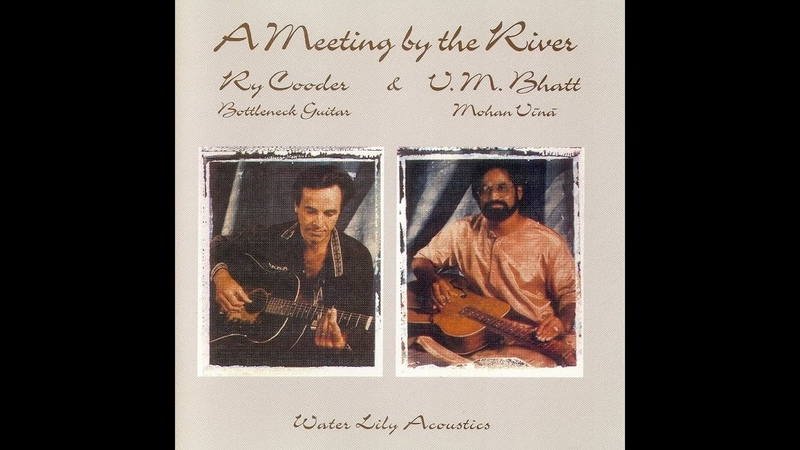 A Meeting By The River-Ry Cooder V.M.Bhatt(HQ)
