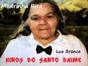 Lua Branca - Madrinha Rita