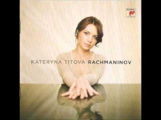 Sergei Rachmaninov: 3 Piano Pieces - Kateryna Titova