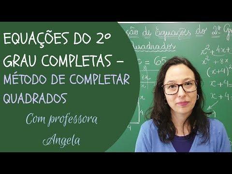 Equações do 2º Grau Completas Completar Quadrados Professora Angela