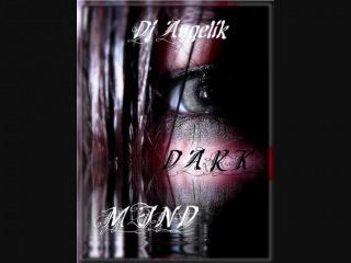 Dj Angelik - Dark Mind