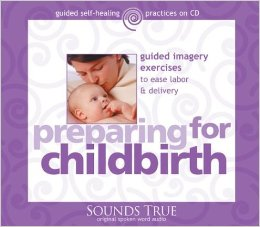 PREPARING FOR CHILDBIRTH - Guided Imagery Exercises to Ease Labor and Delivery (by Martin Rossman)