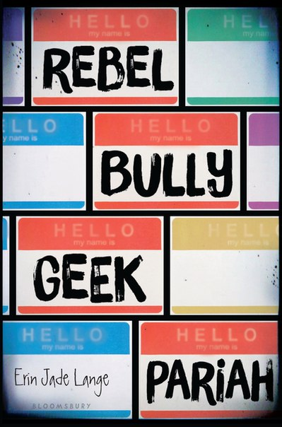Erin Jade Lange - Rebel, Bully, Geek, Pariah