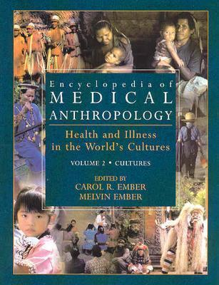 Encyclopedia of Medical Anthropology Health and Illness in the World's Cultures v