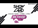 Swanky Tunes, DVBBS, EITRO - We Know (Available April 15)