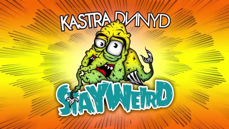 Kastra DNNYD - Stay Weird