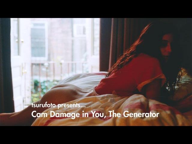 Tsurufoto presents Cam Damage in You The Generator
