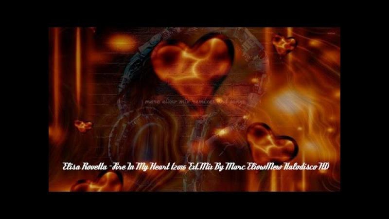 Elisa Rovetta Fire In My Heart 2016 By Marc Eliow HD