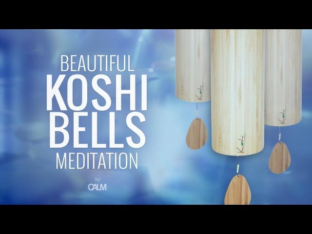 Beautiful Koshi Bells Meditation - Wind Chimes Relaxation Sleep Music 🎧   Calm