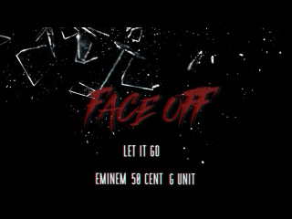 Eminem & 50 Cent ft. G-Unit  - Face Off (Let it Go)  [Breaking Point 2]