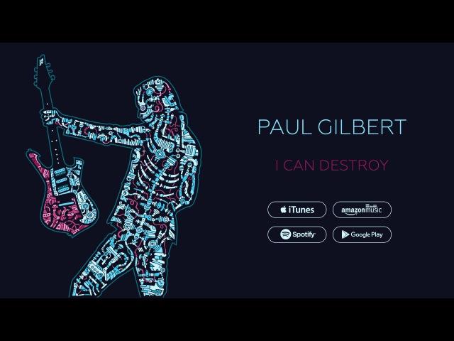 Paul Gilbert - I Can Destroy (Official Audio)