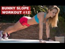 Bunny Slope Workout 12