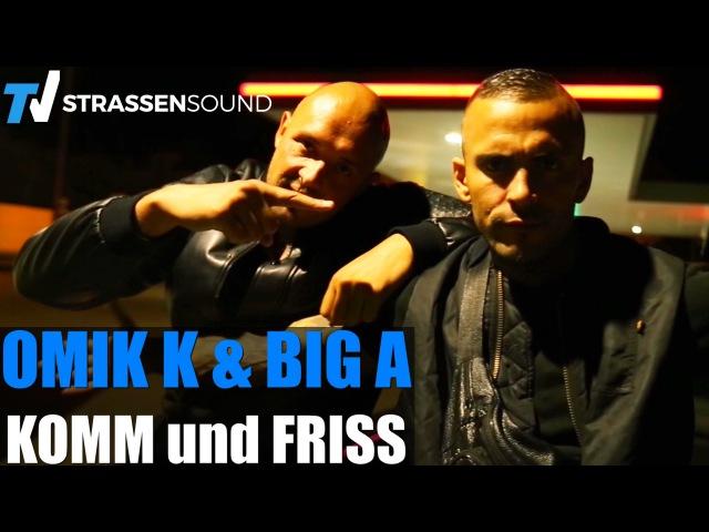 Omik K feat Big A Komm Und Friss prod Phatal Beatz
