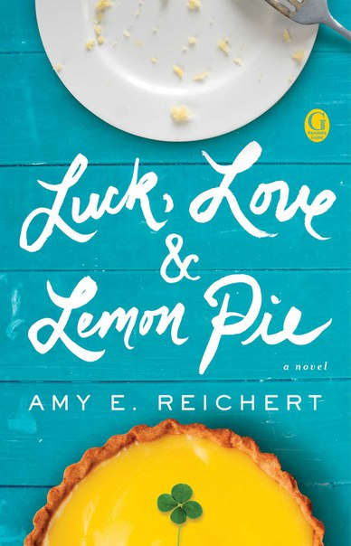 Amy E Reichert - Luck, Love & Lemon Pie (retail)