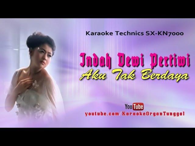 Indah Dewi Pertiwi Aku Tak Berdaya Karaoke Technics SX KN7000