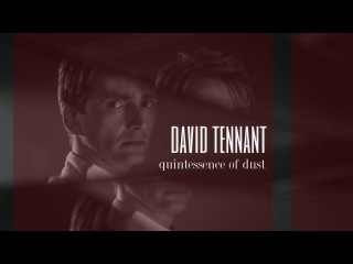 david tennant || quintessence of dust