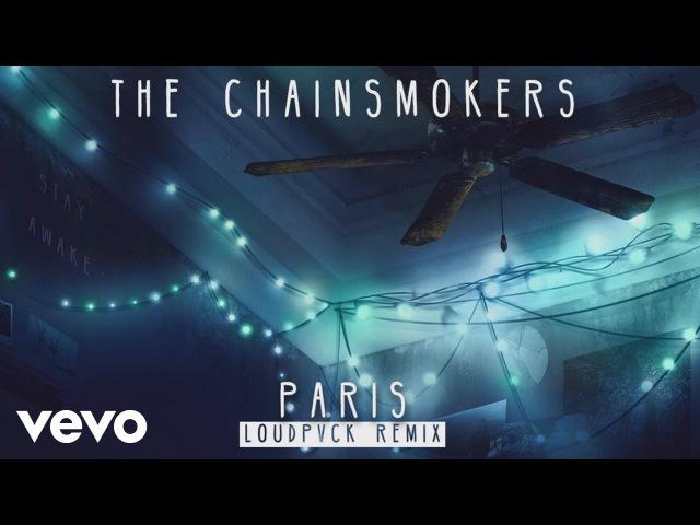 The Chainsmokers - Paris (LOUDPVCK Remix Audio)