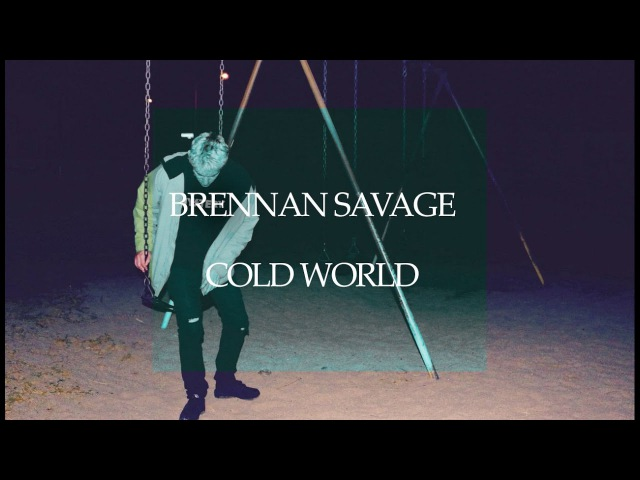 Brennan Savage cold world перевод на русский язык с субтитрами